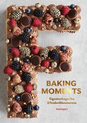 Baking moments Frederikke Wærens 9788793825338
