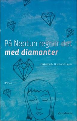På Neptun regner det med diamanter Mikkeline  W. Gudmand-Høyer 9788793404830