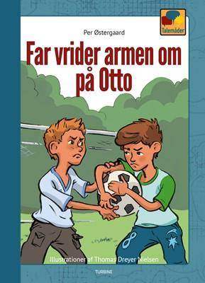 Far vrider armen om på Otte Per Østergaard 9788740660487