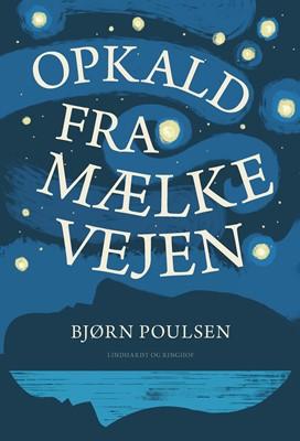 Opkald fra Mælkevejen Bjørn Poulsen 9788711914403