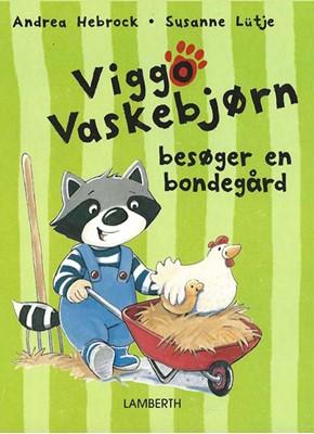 Viggo Vaskebjørn besøger en bondegård Andrea Hebrock 9788772248356