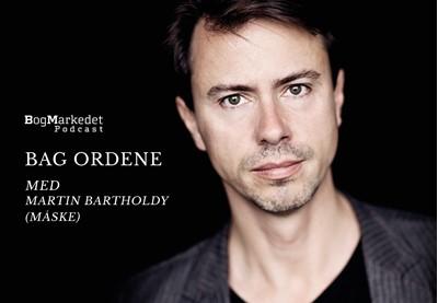 Bag Ordene med Martin Bartholdy Jan M. Johansen 9788771716351