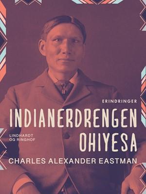 Indianerdrengen Ohiyesa Charles Alexander Eastman 9788726278422
