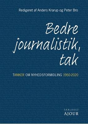 Bedre journalistik, tak Peter Bro (red.), Anders Krarup 9788793453845