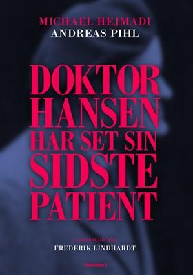 Doktor Hansen har set sin sidste patient Michael Hejmadi, Andreas Pihl, Frederik Lindhardt 9788793825390