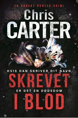 Skrevet i blod Chris Carter 9788742603086