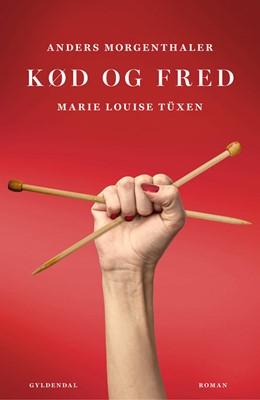 Kød og fred Anders Morgenthaler, Marie Louise Tüxen 9788702288926