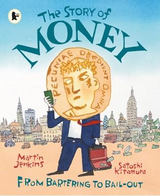 The Story of Money Martin Jenkins 9781406360875