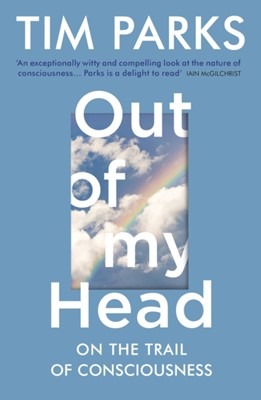 Out of My Head Tim Parks 9781784705985