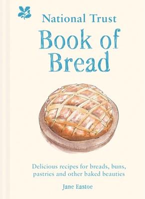 National Trust Book of Bread Jane Eastoe 9781911358886