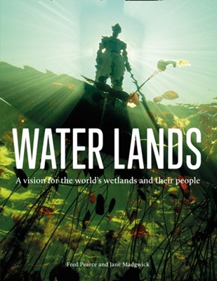 Water Lands Fred Pearce, Jane Madgwick 9780008390495