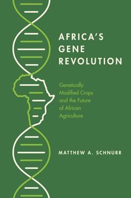 Africa's Gene Revolution Matthew A. Schnurr 9780773559042