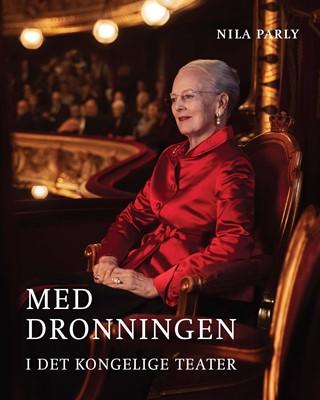 Med Dronningen i Det Kongelige Teater Nila Parly 9788740046885