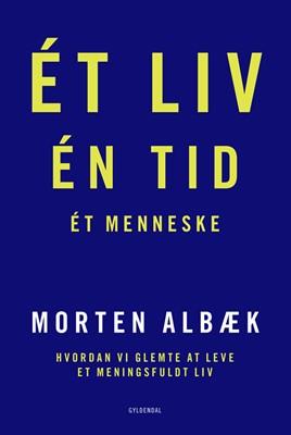 Ét liv Én tid Ét menneske Morten Albæk 9788702260069