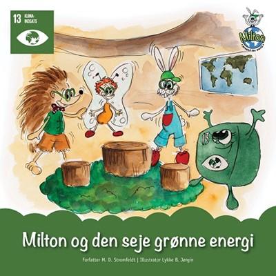 Milton og den seje grønne energi M. D. Stromfeldt 9783965410176