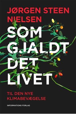 Som gjaldt det livet  Jørgen  Steen Nielsen 9788793773509