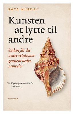 Kunsten at lytte til andre Kate Murphy 9788772007441