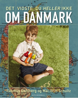 Det vidste du heller ikke om Danmark Rasmus Dahlberg, Mai-Britt Schultz 9788702281644