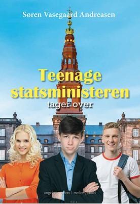 Teenagestatsministeren tager over Søren Vasegaard Andreasen 9788772188034