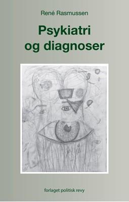Psykiatri og diagnoser René Rasmussen 9788773783900