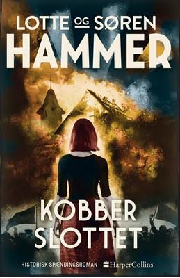 Kobberslottet Søren Hammer, Lotte, Hammer, Søren  Hammer, Lotte  Hammer 9789150792744
