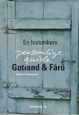 Gotland & Fårö Kathrine G. Bjerregaard 9788793848030