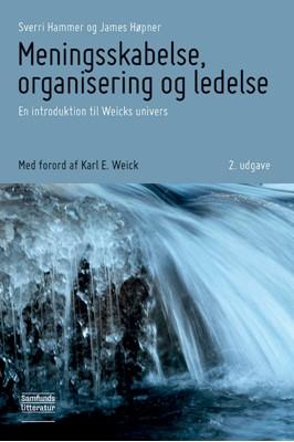 Meningsskabelse, organisering og ledelse Sverri Hammer, James Høpner 9788759336953