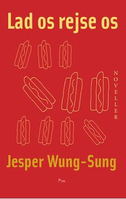Lad os rejse os Jesper Wung-Sung 9788799830923