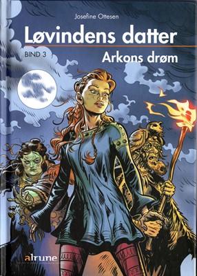 Løvindens datter, bind 3. Arkons drøm lydbog Josefine Ottesen 9788793892040