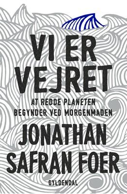 Vi er vejret Jonathan Safran Foer 9788702297140