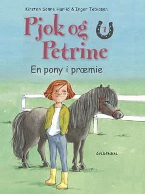 Pjok og Petrine 1 - En pony i præmie Kirsten Sonne Harild 9788702134346