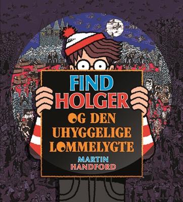 Find Holger - og den uhyggelige lommelygte Martin Handford 9788741510606
