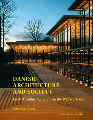 Danish Architecture and Society Nan Dahlkild (red.) 9788763546416