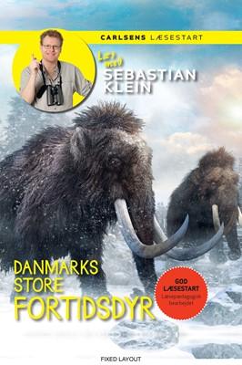 Læs med Sebastian Klein: Danmarks store fortidsdyr Sebastian Klein 9788711919866
