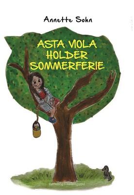 Asta Viola holder sommerferie Annette  Sohn 9788772189079