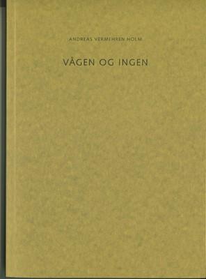 Vågen og ingen Andreas Vermehren Holm 9788797079928