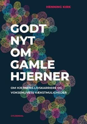 Godt nyt om gamle hjerner Henning Kirk 9788702285154