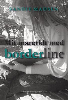 Mit mareridt med borderline Sandie Madsen 9788772187433