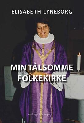Min tålsomme folkekirke Elisabeth Lyneborg 9788772188188