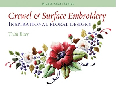 Crewel & Surface Embroidery Trish Burr 9781863513777