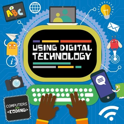 Using Digital Technology Steffi Cavell-Clarke 9781786372789