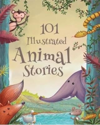 101 Illustrated Animal Stories  9781912422005