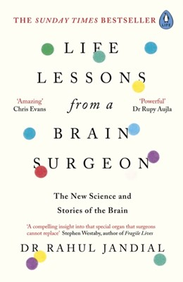 Life Lessons from a Brain Surgeon Rahul Jandial, Dr Rahul Jandial 9780241338704
