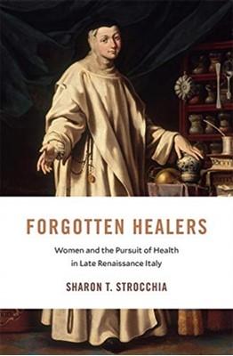 Forgotten Healers Sharon T. Strocchia 9780674241749