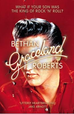 Graceland Bethan Roberts 9781784708641
