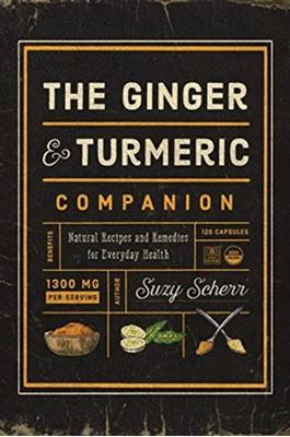 The Ginger and Turmeric Companion Suzy Scherr 9781682683767