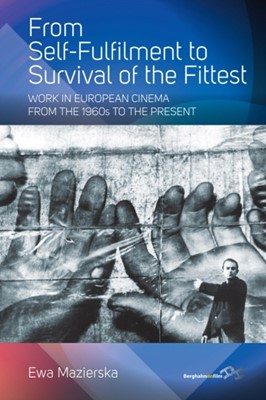 From Self-fulfilment to Survival of the Fittest Ewa Mazierska 9781789208139