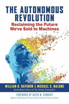 The Autonomous Revolution William Davidow 9781523087617