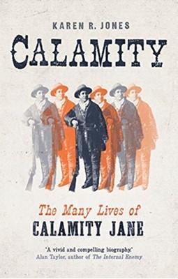 Calamity Karen R. Jones 9780300212808