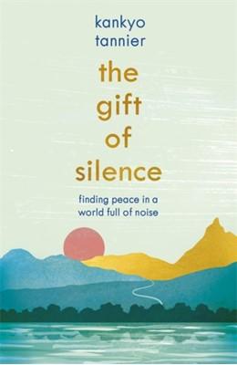 The Gift of Silence Kankyo Tannier 9781473673441